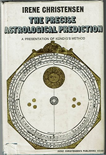Precise Astrological Prediction, The : A Presentation of Kudig's Method.: Christensen, Irene