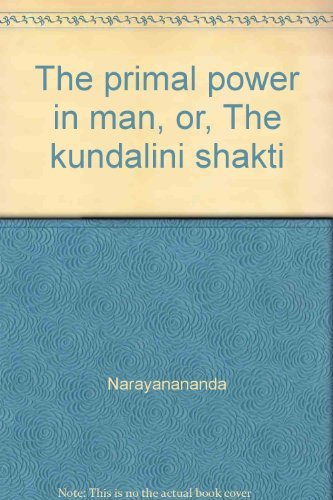 9788787571012: The primal power in man: Or, The kundalini shakti