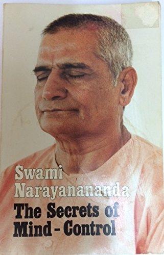 Secrets of Mind Control: Narayanananda, Swami