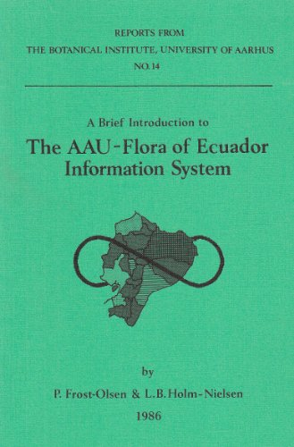 The AAU-Flora of Ecuador Information System: A: P. Frost-Olsen; L.