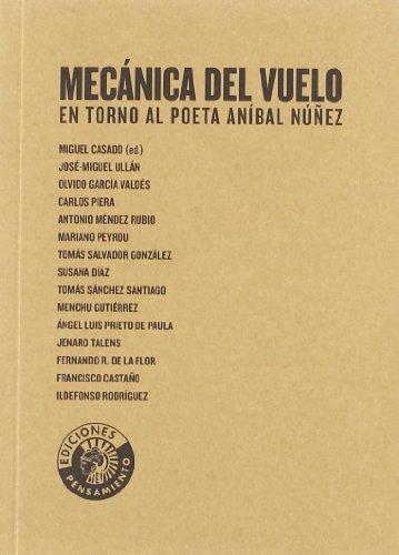 MECANICA DEL VUELO EN TORNO AL POETA ANIBAL NUÑEZ - Miguel Casado (ed.)