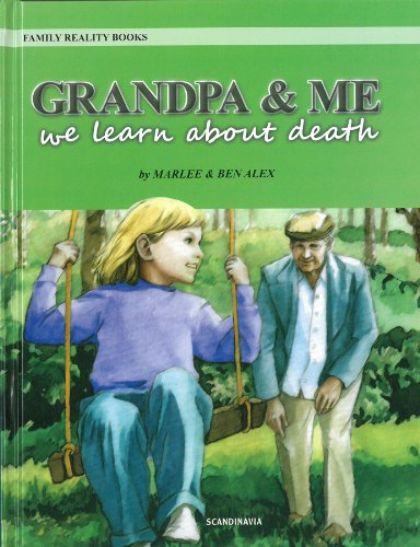 Grand Pa and Me-Teaching Young Children about: Marlee Alex, Ben