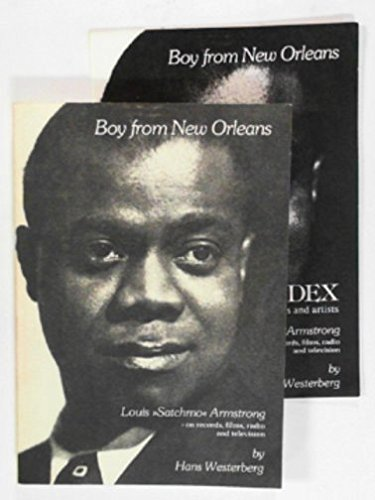 """Boy from New Orleans: Louis """"Satchmo"""" Armstrong : on records, films, radio and television: ..."""