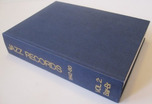 9788788043099: Jazz Records, 1942-80: A Discography, Vol. 2: Bar-Br