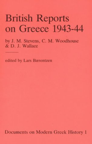 9788788073201: British Reports on Greece 1943-44 (Documents on modern Greek History)