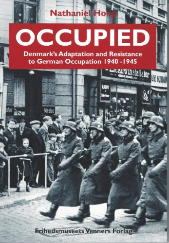 9788788214796: Occupied: Denmark's Adaptation and Resistance to German Occupation 1940-1945