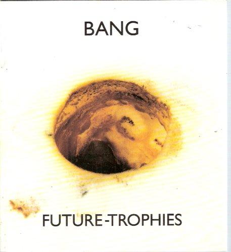 Thomas Bang: Future Trophies: Bang, Thomas; Wamberg, Jacob
