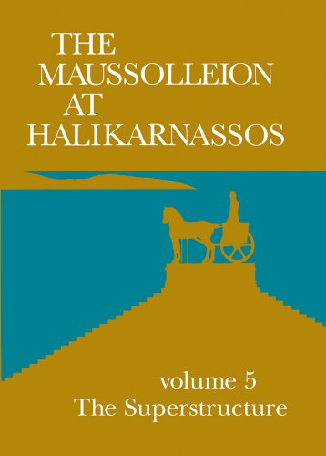 9788788415155: The Maussolleion at Halikarnassos. Reports of the Danish Archaeological Expedition to Bodrum: 5 The Superstructure (JUTLAND ARCH SOCIETY)