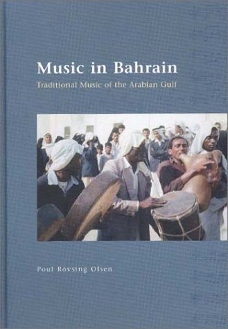 9788788415193: Music of Bahrain: Traditional Music of the Arabian Gulf (Jutland Archaeological Society Publications)