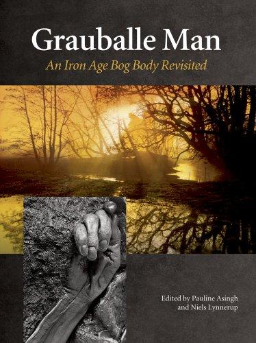 Grauballe Man, an Iron Age Bog Body: Asingh, Pauline Ansniels