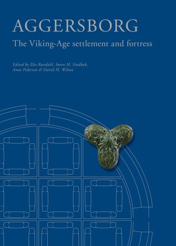 9788788415872: Aggersborg: The Viking-Age Settlement and Fortress