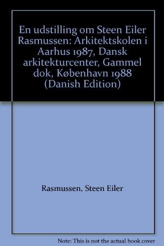En udstilling om Steen Eiler Rasmussen: Arkitektskolen i Aarhus 1987, Dansk arkitekturcenter, ...