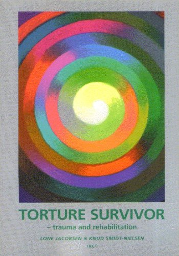 Torture Survivor - trauma and rehabilitation: Lone Jacobsen, Knud Smidt-Nielsen
