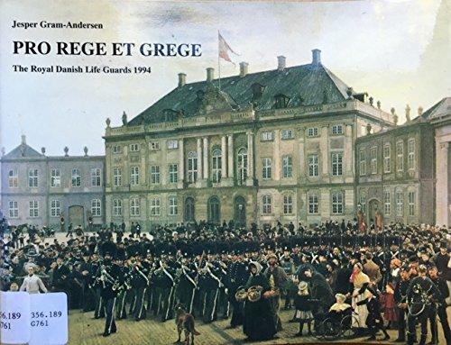 9788789022154: Pro rege et grege: The Royal Danish Life Guards 1994