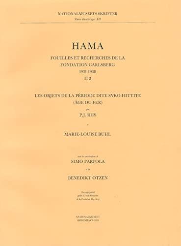 9788789438009: Hama Fouilles Et Recherches De LA Fondation Carlsberg 1931-1938: Les Objets De LA Periode Dite Syro-Hittite Age Du Fer