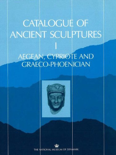 9788789438016: Catalogue of Ancient Sculptures: Aegean, Cypriote and Graeco-Phoenician Pt. 1