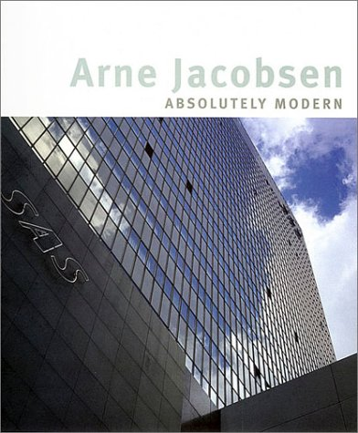 Arne Jacobsen: Absolutely Modern: Frampton, Kenneth,Tojner, Poul