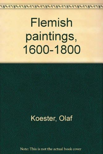 Flemish Paintings 1600-1800.: Koester, Olaf.
