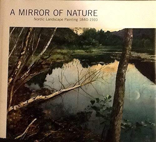 A Mirror of Nature. Nordic landscape painting,: Gunnarsson, Torsten; Malmanger,