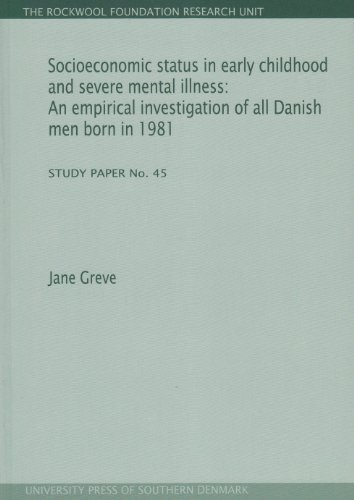 Socioeconomic status in early childhood and severe mental illness: An empirical investigation of ...