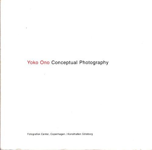 Yoko Ono: Conceptual Photography: Hendricks, Jon (Editor)