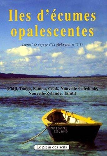 9788790493479: Iles d'�cumes opalescentes : Journal de voyage d'un globe-trotter (7-8)
