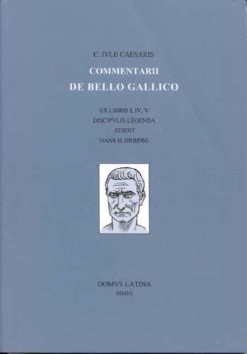 COMENTARII BELLO GALLICO - DOMVS LATINA
