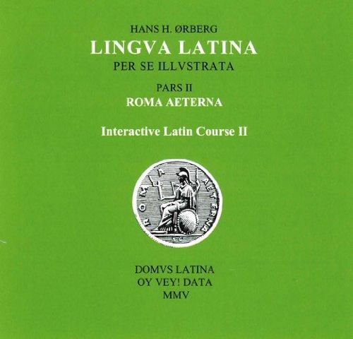 Lingva Latina: Interactive Latin Course, Pars II: Roma Aeterna (PC) (Lingua Latina) (8790696093) by Hans H. Ørberg