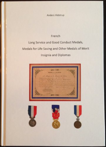 9788790908034: French Long Service and Good Conduct Medals, Medals for Life Saving and Other Medals of Merit. Insignia and Diplomas
