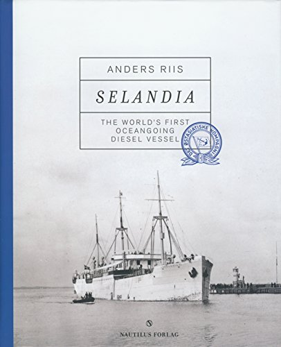 9788790924799: Selandia: The World's First Oceangoing Diesel Vessel