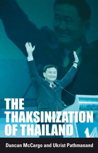 The Thaksinization of Thailand (Hardback): Duncan McCargo, Ukrist Pathmanand