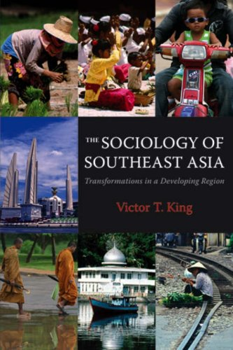 The Sociology of Southeast Asia: Transformations in a Developing Region (Hardback): Victor T. King