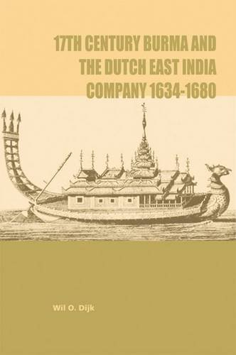 9788791114694: Seventeenth-century Burma and the Dutch East India Company, 1634-1680