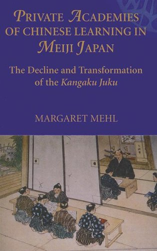 9788791114946: Private Academies of Chinese Learning in Meiji Japan: The Decline and Transformation of the Kanguku Juku (Nordic Institute of Asian Studies Monograph Series)