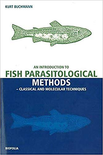 Introduction to Fish Parasitological Methos: Classical and: Kurt Buchmann