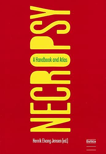 Necropsy: A Handbook and Atlas: Jensen, Henrik Elvang