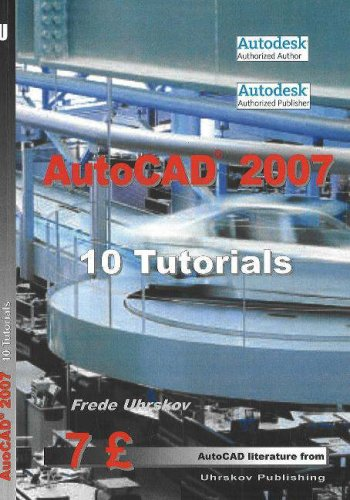 9788791333620: AutoCAD 2007: 10 Tutorials