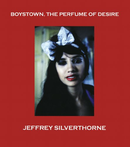 9788791529160: Jeffrey Silverthorne: Boystown, the Perfume of Desire