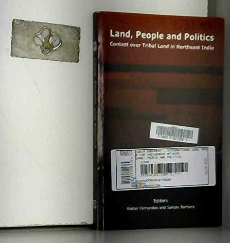 9788791563409: Land. people and politics contest over tribal land in Northeast India