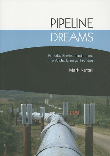9788791563867: Pipeline Dreams: People, Environment, and the Arctic Energy Frontier