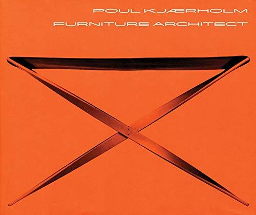 9788791607271: Poul Kjaerholm: Furniture Architect