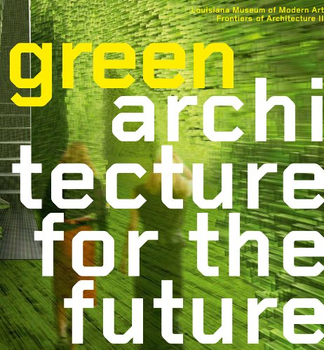 9788791607660: Green Architecture for the Future