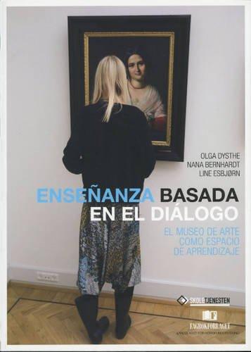 Ensenanza basada en el dialogo - El museo de arte como espacio de aprendizaje: Olga Dysthe and Nana...