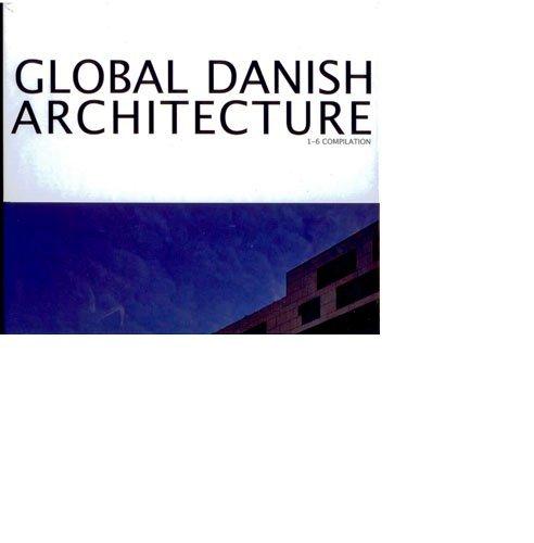 Global Danish Architecture - Compilation 6vol: Various