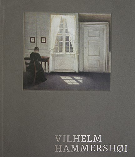 9788792023728: Vilhelm Hammershoi: Painting Tranquility