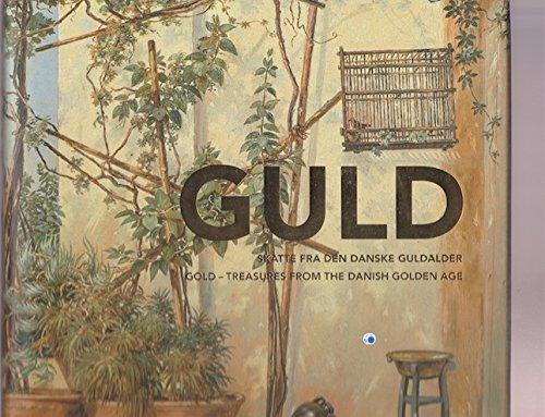 Gold: Treasures from the Danish Golden Age: Grand, Karina Lykke