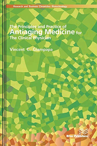 The Principles and Practice of Antiaging Medicine for the Clinical Physician: Vincent C. Giampapa