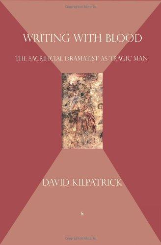 9788792633095: Writing with Blood: the sacrificial dramatist as tragic man
