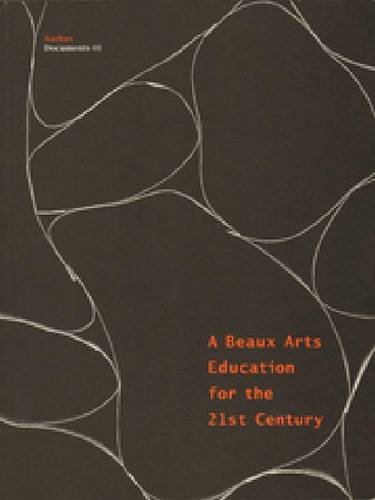 9788792700018: A Beaux Arts Education For The 21st Century