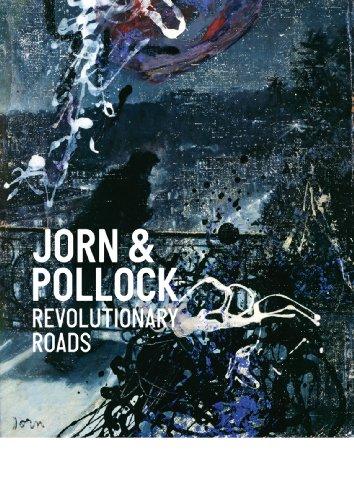 Jorn and Pollock: Revolutionary Roads: Editor) Michael Juul